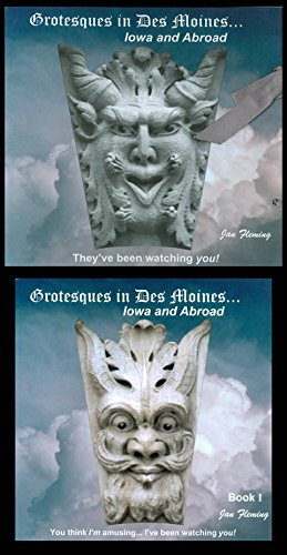 Grotesques in Des Moines .... Iowa and Abroad Book I