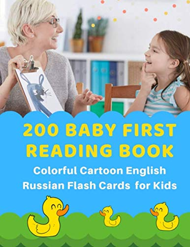 200 Baby First Reading Book Colorful Cartoon English Russian Flash Cards for Kids: Learn to read basic words in bilingual picture books. Childrens ... builder for babies, toddlers, beginners (Russian Visual Dictionary)
