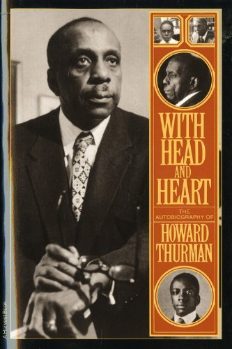 By Howard Thurman - With Head and Heart: The Autobiography of Howard Thurman (10/16/81)
