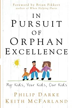 In Pursuit of Orphan Excellence by [Darke, Philip, McFarland, Keith]