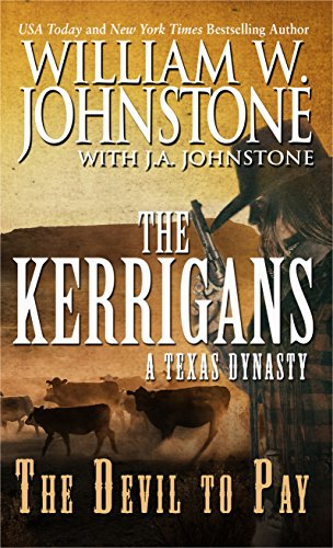 The Devil to Pay: A Texas Dynasty (The Kerrigans)