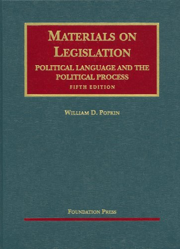 Materials on Legislation, Political Language and the Political Process (University Casebook Series) by Foundation Press