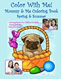 img - for Color With Me! Mommy & Me Coloring Book: Spring & Summer book / textbook / text book