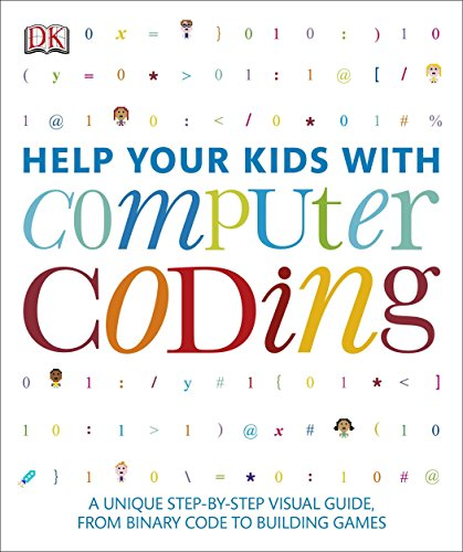 Help Your Kids with Computer Coding by DK Publishing Dorling Kindersley