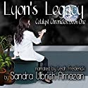 Lyon's Legacy: Catalyst Chronicles, Book 1 Audiobook by Sandra Ulbrich Almazan Narrated by Leah Frederick