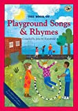 The Book of Playground Songs and Rhymes (First Steps in Music series)
