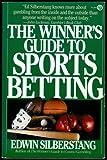 The Winner's Guide to Sports Betting, Edwin Silberstang, 0452261635