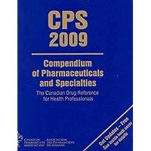 CPS: Compendium of Pharmaceuticals & Specialties 2009 (English)