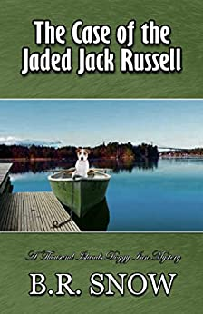 The Case of the Jaded Jack Russell (The Thousand Islands Doggy Inn Mysteries Book 10) by [Snow, B.R.]