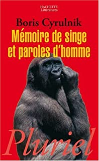 Mémoire de singe et paroles d'homme, Cyrulnik, Boris