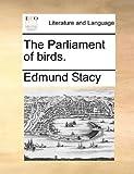 The Parliament of Birds, Edmund Stacy, 1170350356