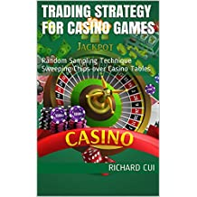 Trading Strategy for Casino Games: Random Sampling Technique Sweeping Chips over Casino Tables