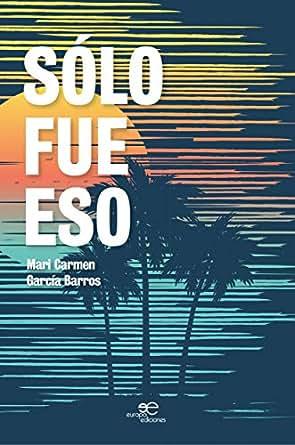 Amazon.com: Sólo fue eso (Spanish Edition) eBook: Mari ...