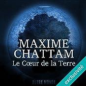 Le Cœur de la Terre (Autre Monde 3) | Maxime Chattam