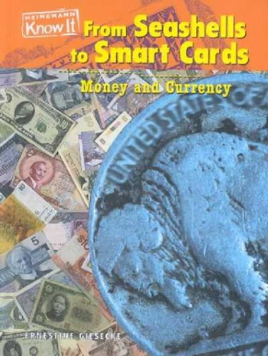 From Seashells to Smart Cards: Money and Currency (Everyday Economics)