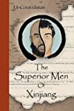 img - for The Superior Men of Xinjiang book / textbook / text book