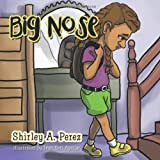 Big Nose, Shirley A. Perez, 1466967277