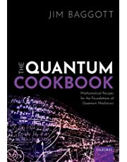 The Quantum Cookbook: Mathematical Recipes of the Foundations for Quantum Mechanics