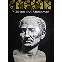 Caesar: Politician and Statesman