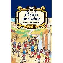 El sitio de Calais (Arqueros del rey) (Spanish Edition)