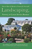 How to Open & Operate a Financially Successful Landscaping, Nursery, or Lawn Service Business: With Companion CD-ROM
