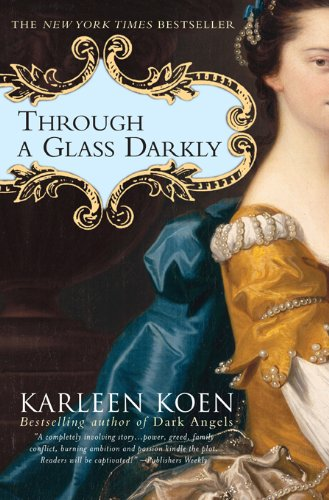 Through a glass darkly a novel kindle edition by karleen koen through a glass darkly a novel by koen karleen fandeluxe Image collections