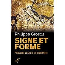 Signe et forme : Philosophie de l'art et art paléolithique (French Edition)