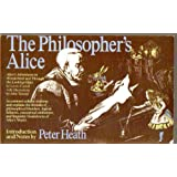 The Philosopher's Alice: Alice's Adventures in Wonderland and Through the Looking-Glass