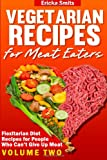 Vegetarian Recipes for Meat Eaters, Ericka Smits, 1494756153