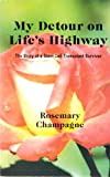 My Detour on Life's Highway, Rosemary Champagne, 0965031578