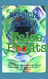 False Profits, Patricia Smiley, 1596880562