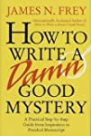 How to Write a Damn Good Mystery: A P...