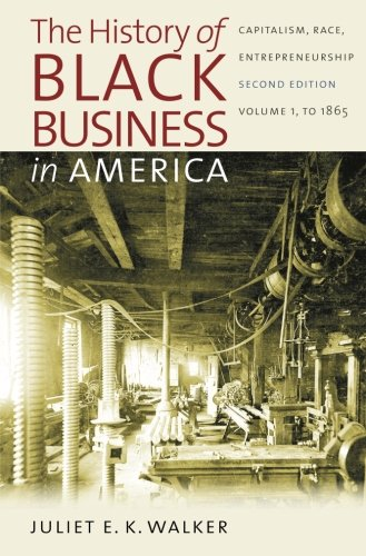 Search : The History of Black Business in America: Capitalism, Race, Entrepreneurship: Volume 1, To 1865