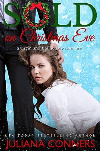 Sold on Christmas Eve: A Virgin and Billionaire Romance cover