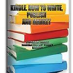 Kindle; How to Write, Publish & Market Books; Author's Tools: Box-Set SIX BOOKS | Conrad Jones