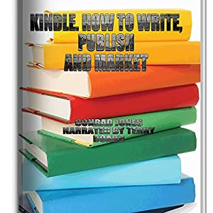 Kindle; How to Write, Publish & Market Books; Author's Tools Hörbuch