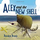Alex and the New Shell, Daralyn Brody, 1468059696