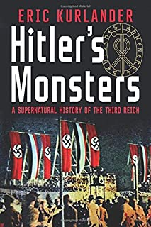 Book Cover: Hitler's Monsters: A Supernatural History of the Third Reich