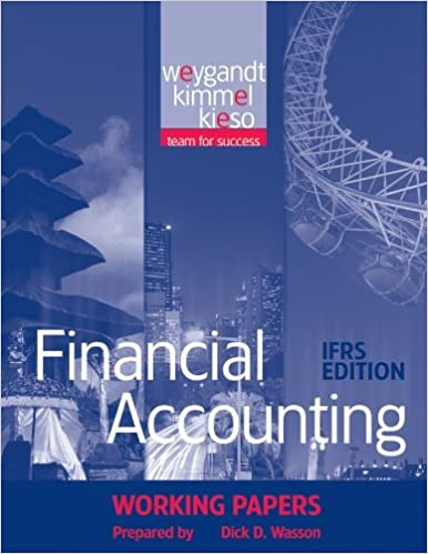 Financial Accounting, Working Papers: IFRS Edition By Jerry J. Weygandt, Paul D. Kimmel, Donald E. Kieso