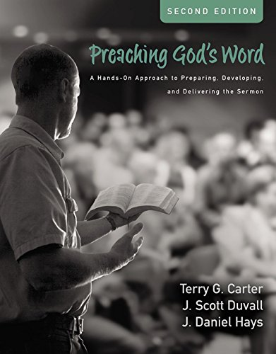 Read Online Preaching God's Word, Second Edition: A Hands-On Approach to Preparing, Developing, and Delivering the Sermon ebook