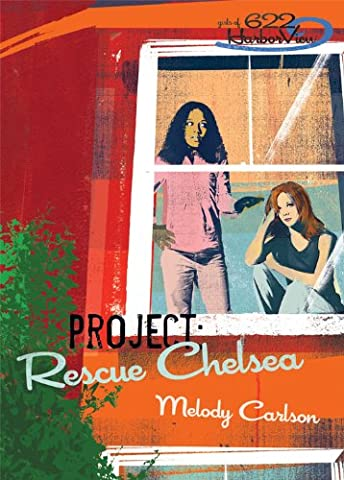 Project: Rescue Chelsea (Faithgirlz / Girls of 622 Harbor View) (Sexuality Education Edition 6th)