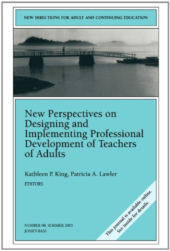 New Perspectives on Designing and Implementing Professional Development of Teachers of Adults (New Directions for Adult