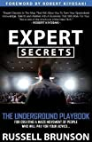 img - for Expert Secrets: The Underground Playbook for Finding Your Message, Building a Tribe, and Changing the World book / textbook / text book