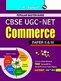 CBSE UGC-NET/SET: Commerce (Paper II & III) JRF and Assistant Professor Exam Guide: Commerce (Paper II and III) JRF and Assistant Professor Exam Guide (Popular Master Guide)