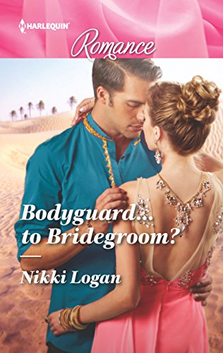 Bodyguard...to Bridegroom? (Harlequin Romance Book 4501) -