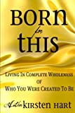 Born for This, Kirsten Hart, 1466296437