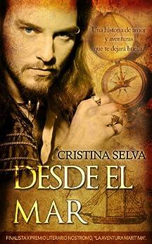 Desde el Mar: Amor y aventuras en el océano (Spanish Edition) by [Selva, Cristina]
