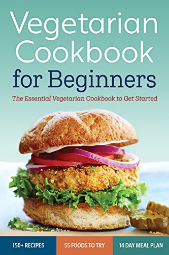 Vegetarian Cookbook for Beginners: The Essential Vegetarian Cookbook To Get Started by Rockridge Press