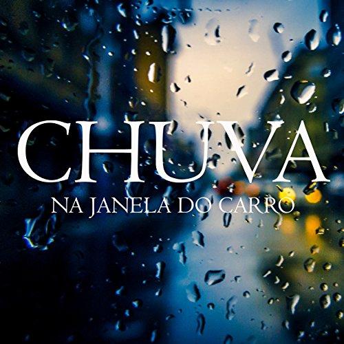 Barulho de Chuva no Carro (Parte 30) by Para Dormir on ...