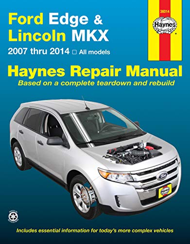 Ford Edge and LIncoln MKX Automotive Repair Manual: 2007-2013 (Haynes Automotive Repair Manuals) ()